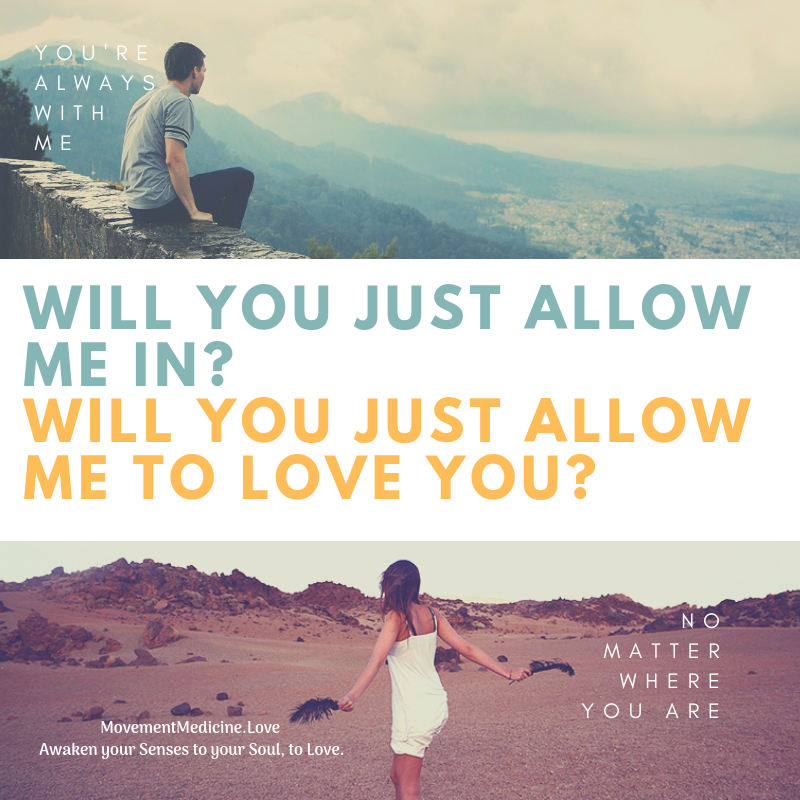 Will you just allow me in? WIll you just allow me to Love you?